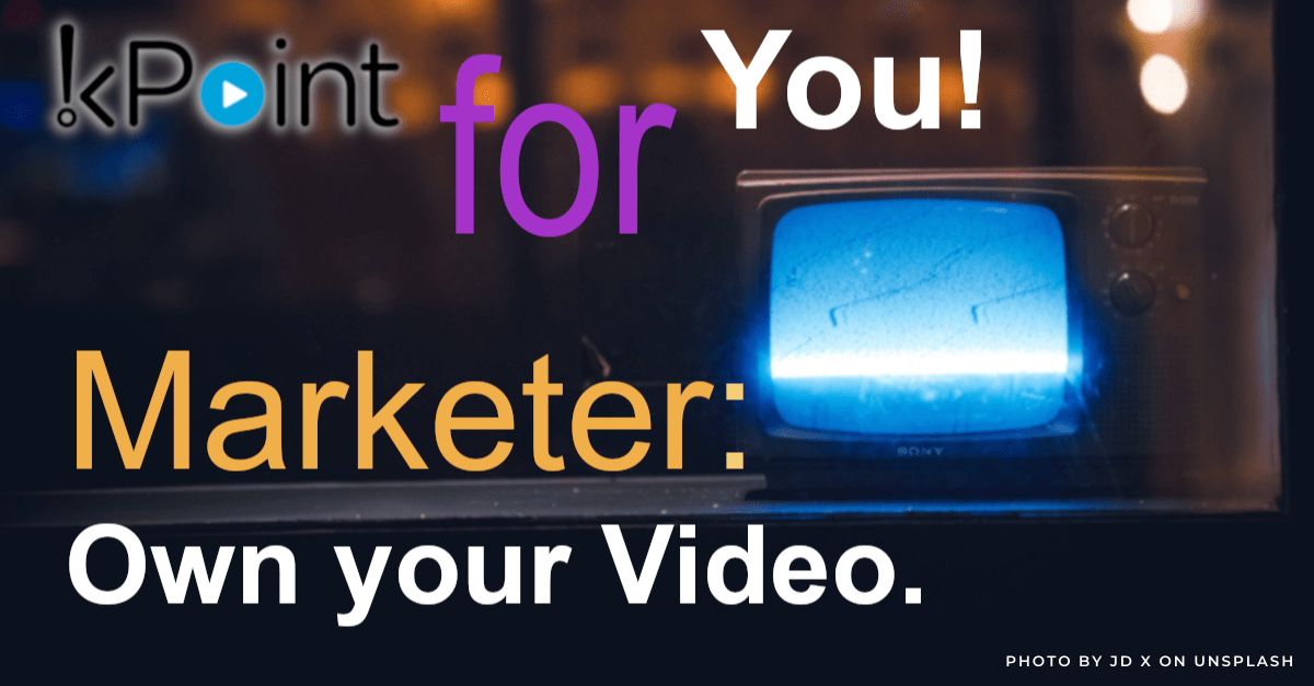 Marketer Own your video