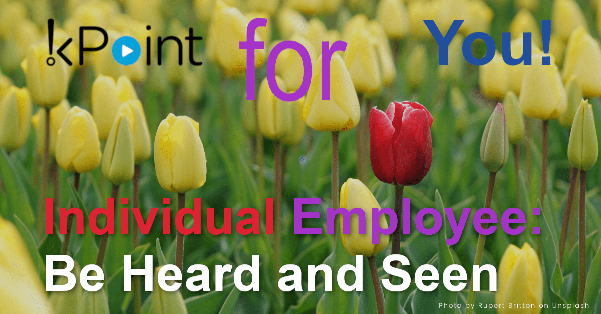 Individual Employee be heard and seen