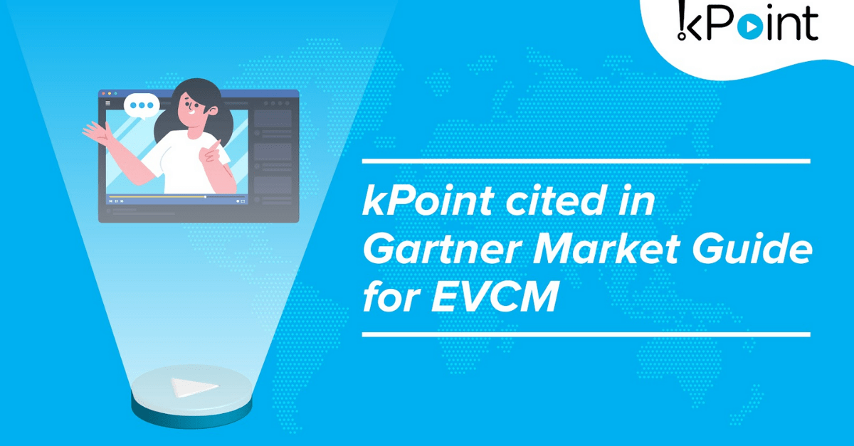 kPoint cited in Gartner Market guide for Enterprise Video Content Management